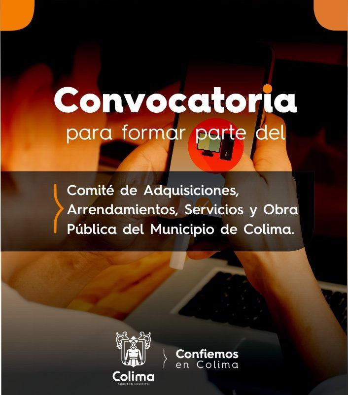Convocatoria Comité de Adquisiciones, Arrendamientos, Servicios y Obra Pública de Municipio de Colima. -